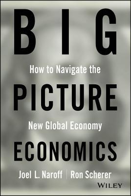 Big Picture Economics By Naroff, Joel