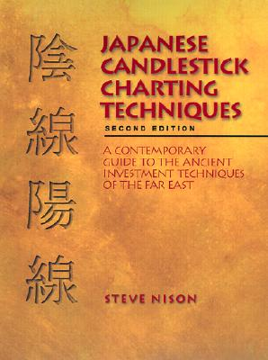 Japanese Candlestick Charting Tecniques By Nison, Steve
