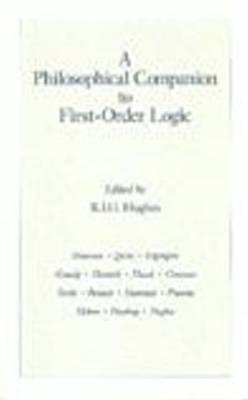 A Philosophical Companion to First-Order Logic By Hughes, R. I. G. (EDT)