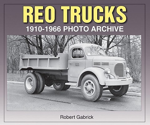 Reo Trucks 1910-1966 By Gabrick, Robert